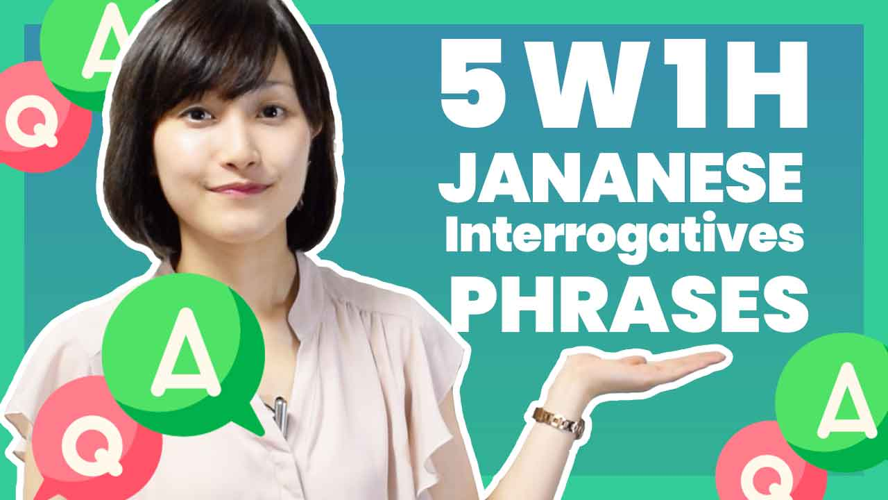 5W1H - Learn Japanese Interrogatives -What,Where,When,Who,Why,How